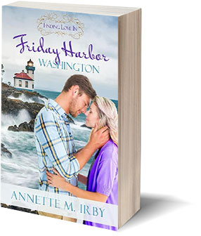 Finding Love in Friday Harbor, Washington by Annette M. Irby