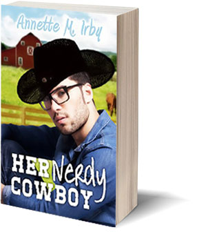 Her Nerdy Cowboy by Annette M. Irby