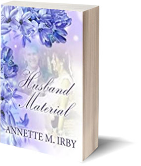 Husband Material by Annette M. Irby